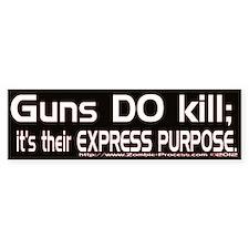 Guns DO kill. Bumper Bumper Sticker
