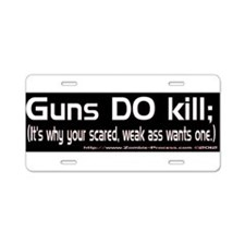 Guns do kill. Aluminum License Plate