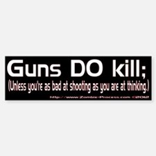 Guns Kill Bumper Bumper Bumper Sticker