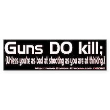 Guns Kill Bumper Bumper Sticker