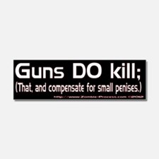 Guns kill and compensate Car Magnet 10 x 3