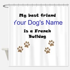 Custom French Bulldog Best Friend Shower Curtain