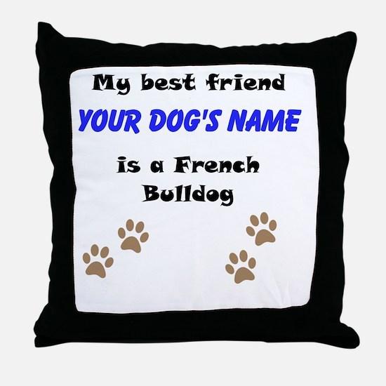 Custom French Bulldog Best Friend Throw Pillow