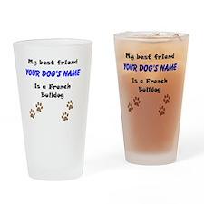 Custom French Bulldog Best Friend Drinking Glass