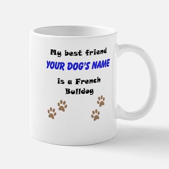 Custom French Bulldog Best Friend Mug