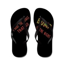 I Hunt Bumps in the Night Flip Flops
