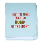 I Hunt Bumps in the Night baby blanket
