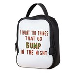 I Hunt Bumps in the Night Neoprene Lunch Bag