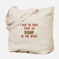 I Hunt Bumps in the Night Tote Bag