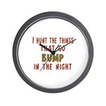 I Hunt Bumps in the Night Wall Clock