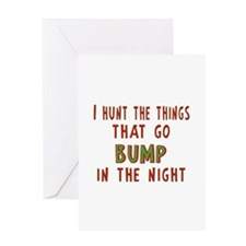 I Hunt Bumps in the Night Greeting Card