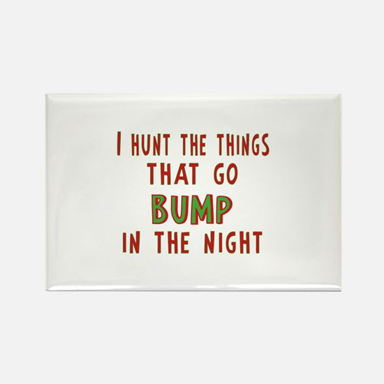 I Hunt Bumps in the Night Rectangle Magnet