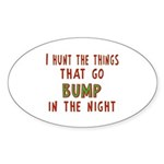 I Hunt Bumps in the Night Sticker (Oval 10 pk)