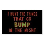 I Hunt Bumps in the Night Sticker (Rectangle)