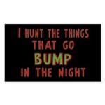 I Hunt Bumps in the Night Sticker (Rectangle 10 pk