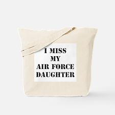 I Miss My Air Force Daughter Tote Bag