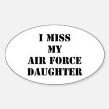 I Miss My Air Force Daughter Oval Decal