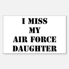 I Miss My Air Force Daughter Rectangle Decal