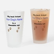 Custom Chocolate Lab Best Friend Drinking Glass