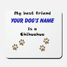 Custom Chihuahua Best Friend Mousepad
