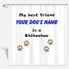Custom Chihuahua Best Friend Shower Curtain