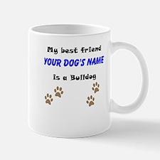 Custom Bulldog Best Friend Mug