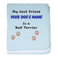 Custom Bull Terrier Best Friend baby blanket