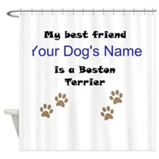 Custom Boston Terrier Best Friend Shower Curtain