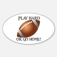 Play Hard or Go Home - Football Decal