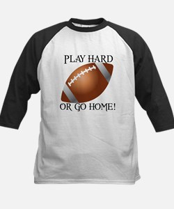 Play Hard or Go Home - Football Baseball Jersey