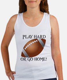 Play Hard or Go Home - Football Tank Top