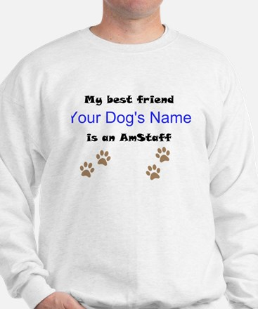 Custom AmStaff Best Friend Sweatshirt