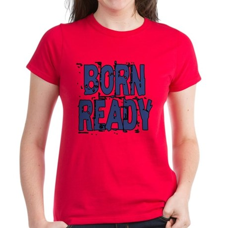 Born Ready Women's Dark T-Shirt