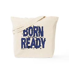 Born Ready Tote Bag