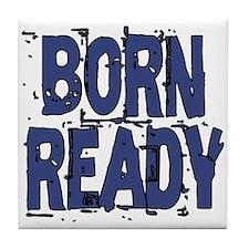 Born Ready Tile Coaster