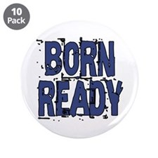 "Born Ready 3.5"" Button (10 pack)"
