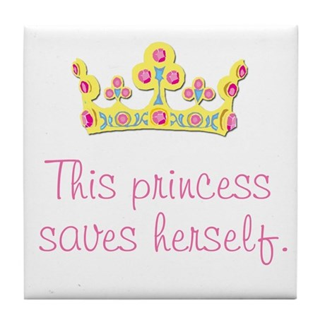 """This Princess Saves Herself"" Tile Coaster"
