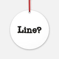 Line? Ornament (Round)