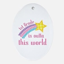 1st Grade Is Outta This World Ornament (Oval)