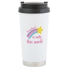 Preschool Is Outta This World Travel Mug