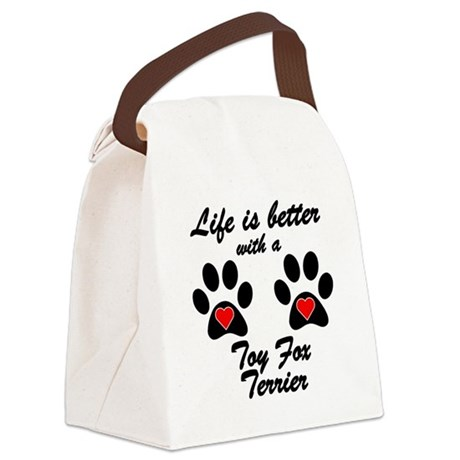 Life Is Better With A Toy Fox Terrier Canvas Lunch