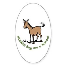 Buy me a horse saying Oval Decal