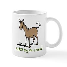 Buy me a horse saying Small Mug