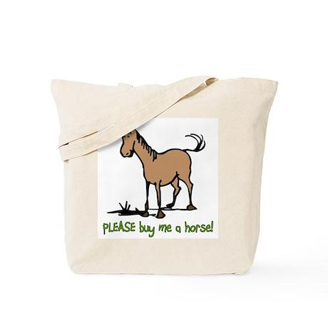 Buy me a horse saying Tote Bag