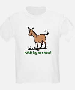 Buy me a horse saying Kids T-Shirt