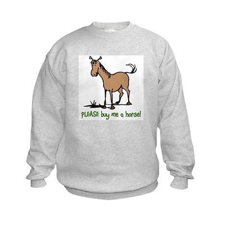 Buy me a horse saying Kids Sweatshirt