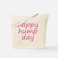 happy hump day pink Tote Bag