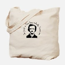 im just a poe boy nobody loves me Tote Bag