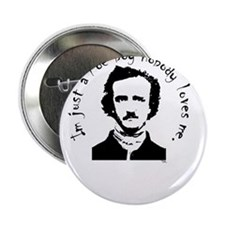"im just a poe boy nobody loves me 2.25"" Button"