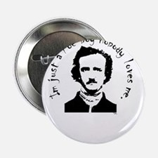 """im just a poe boy nobody loves me 2.25"""" Button"""